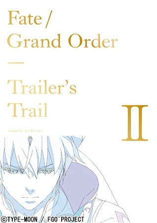 Fate/Grand Order Trailer's Trail II created by A-1 Pictures