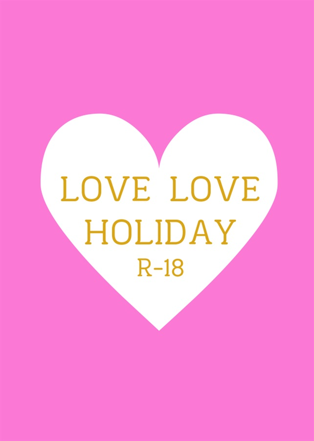 LOVE LOVE HOLIDAY