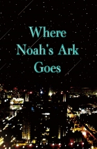 Where Noah`s Ark Goes