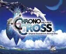 Chrono Cross Original Soundtrack Revival Disc(映像付サントラ/Blu-ray Disc Music)