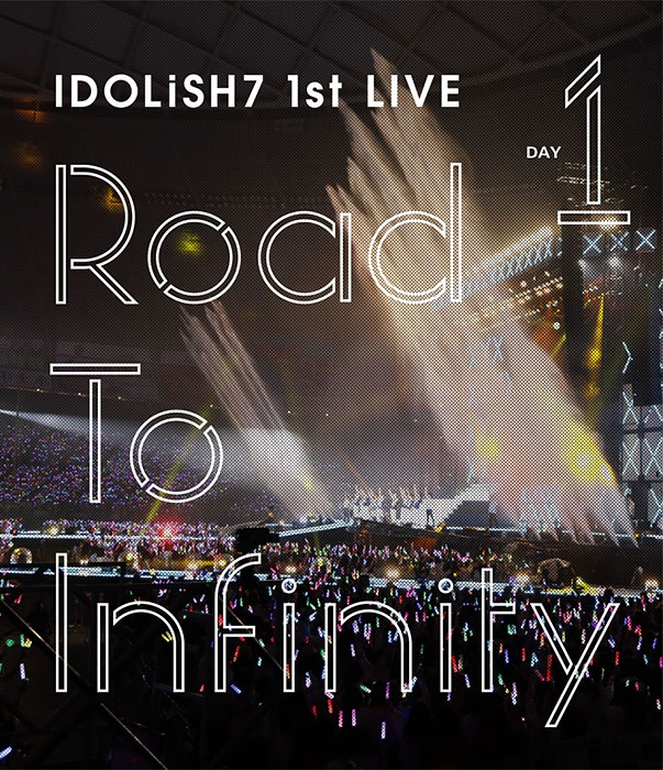 アイドリッシュセブン 1st LIVE Road To Infinity Day1 BD