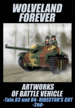 WOLVELAND FOREVER ARTWORKS OF BATTLE VEHICLE -Tale.03 und 04- DIRECTOR'S CUT -2nd-