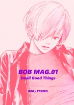 BOB MAG.01 Small Good Things