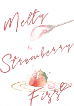 【小説】Melty Strawberry Fizz