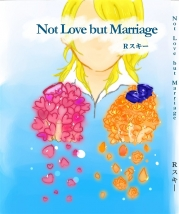 Not Love but Marriage