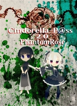 Cinderella-P@ss2.0 Phantom Rose