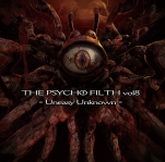THE PSYCHO FILTH vol8 - Uneasy Unknown -