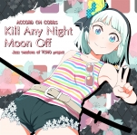 Kill Any Night Moon Off