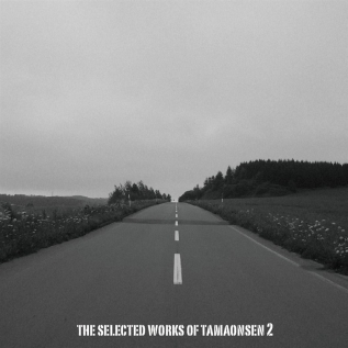 THE SELECTED WORKS OF TAMAONSEN 2