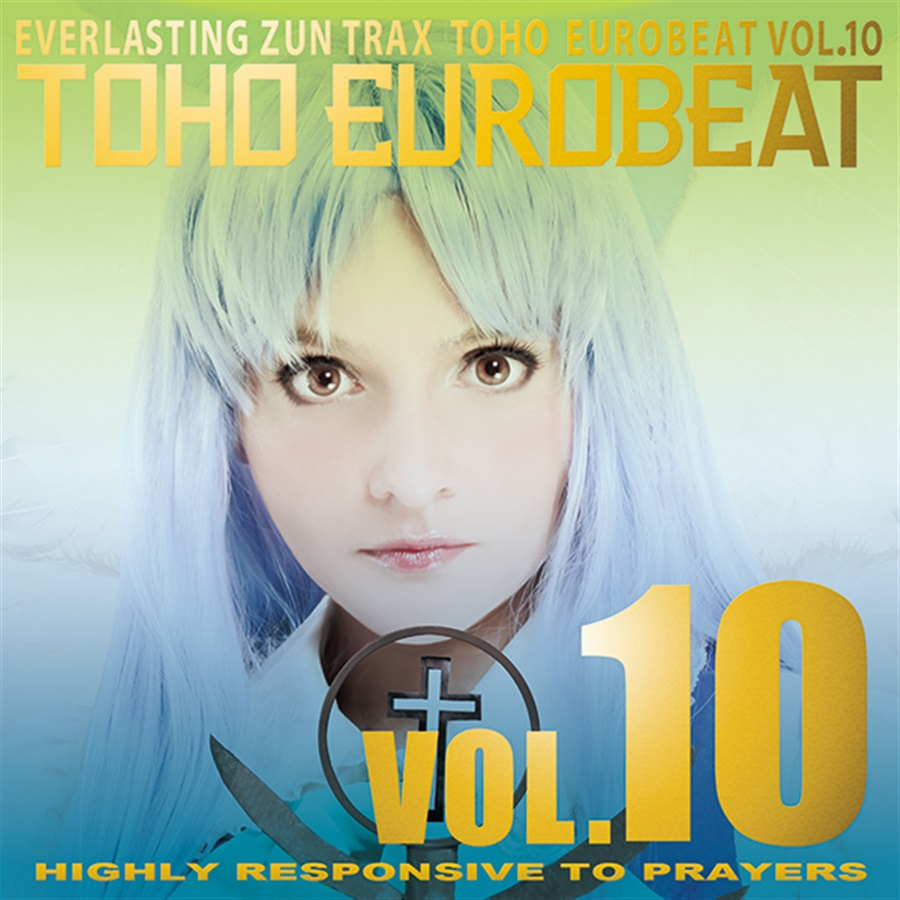 TOHO EUROBEAT VOL.10 HIGHLY RESPONSIVE TO PRAYERS