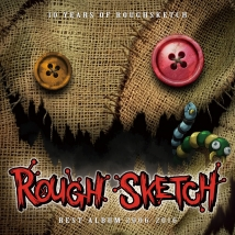 10 Years of RoughSketch RoughSketch Best Album 2006-2016