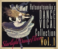 """Starlight Dance Floor"" Hatsunetsumiko's Dance Vocal Collection Vol.1"