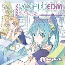 VOCALOEDM Works - Polyphonix