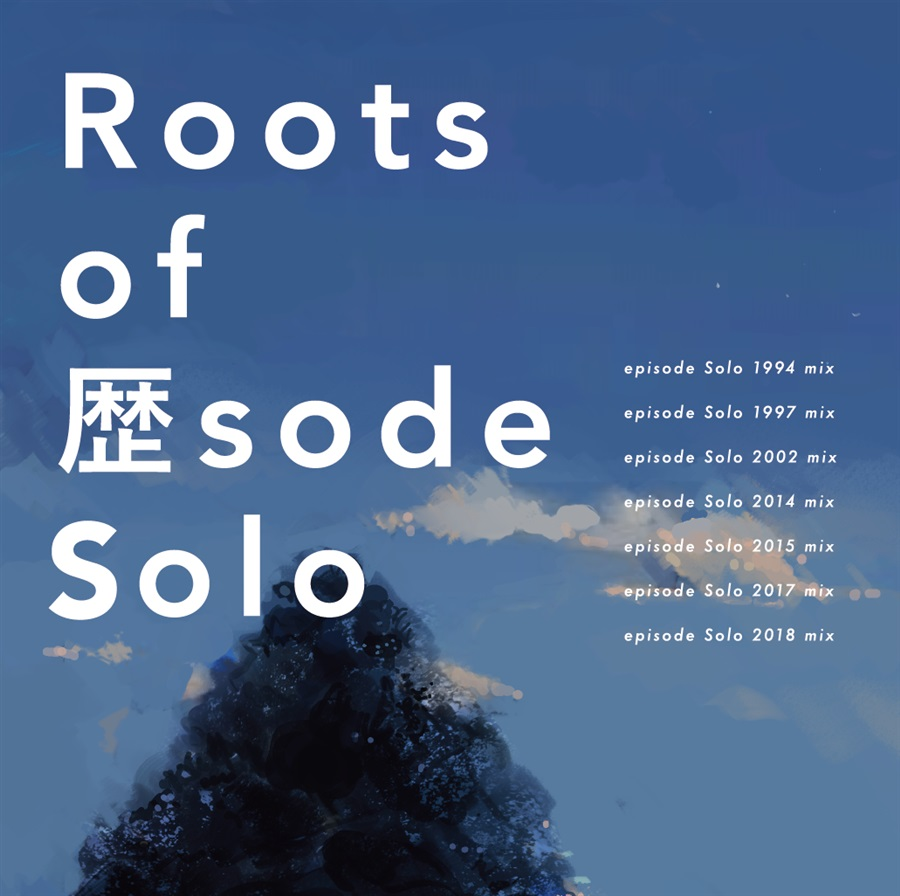 Roots of 歴sode Solo