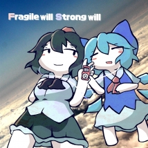 Fragile Will Strong Will