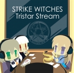Strike Witches Tristar Stream