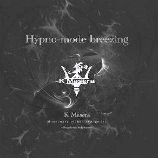 Hypno-mode breezing