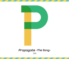 Propagate -The Song-