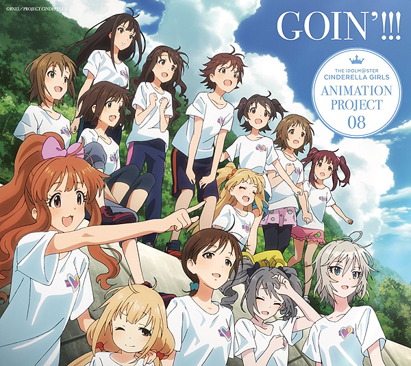 THE IDOLM@STER CINDERELLA GIRLS ANIMATION PROJECT 08「GOIN'!!!」 BD付初回限定盤