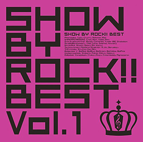 SHOW BY ROCK!! ベストアルバム SHOW BY ROCK!! BEST Vol.1」 DVD付