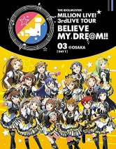 THE IDOLM@STER MILLION LIVE! 3rdLIVE TOUR BELIEVE MY DRE@M!! LIVE Blu-ray 03@OSAKA DAY1