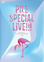 Pile SPECIAL LIVE!!!「P.S.ありがとう...」at TOKYO DOME CITY HALL DVD