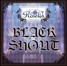 BanG Dream! Roselia 1stシングル「BLACK SHOUT」 通常盤