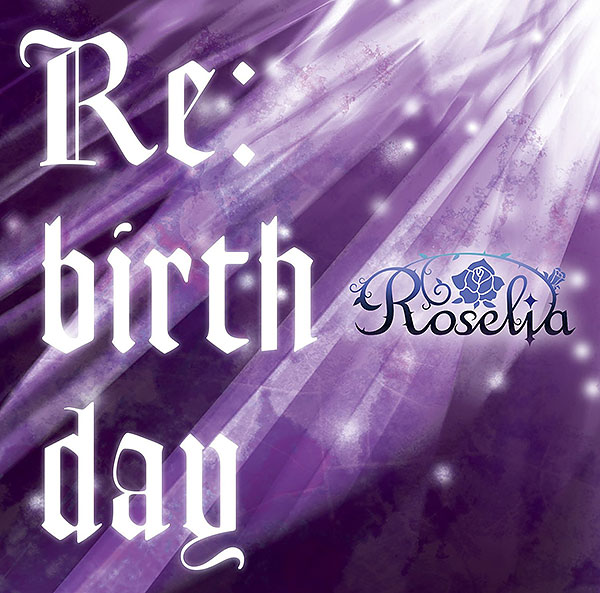 BanG Dream! Roselia 2ndシングル「Re:birth day」 BD付生産限定盤