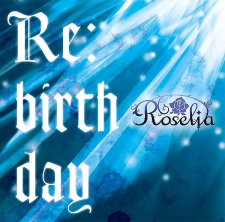 BanG Dream! Roselia 2ndシングル「Re:birth day」 通常盤