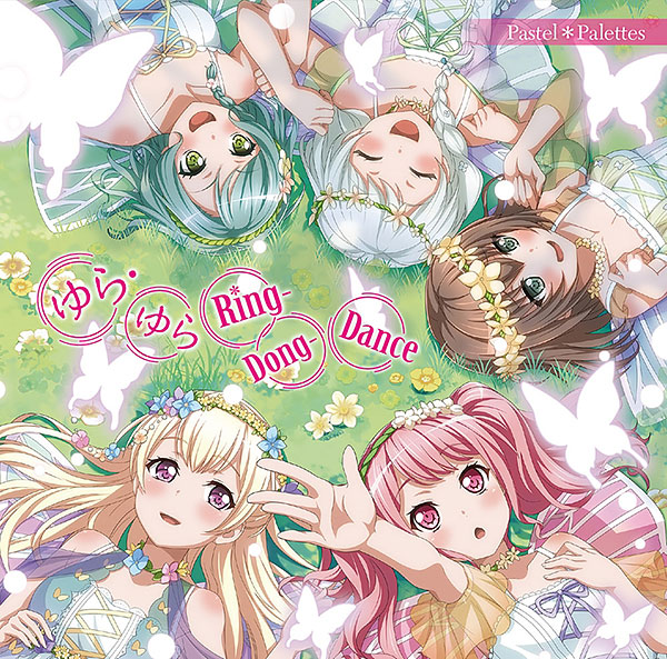 BanG Dream! Pastel*Palettes 2ndシングル「ゆら・ゆらRing-Dong-Dance」