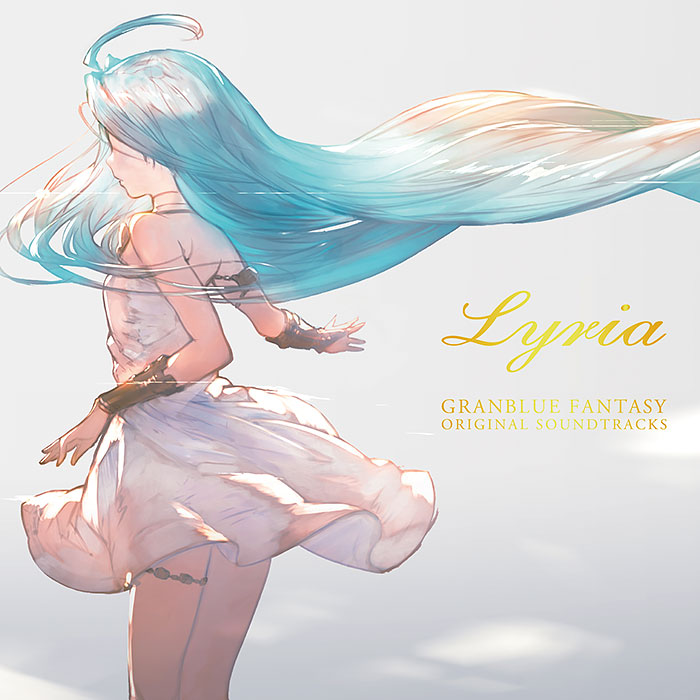GRANBLUE FANTASY ORIGINAL SOUNDTRACKS Lyria