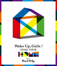 Wake Up, Girls! FINAL TOUR -HOME- ~PART I Start It Up,~ 大宮公演
