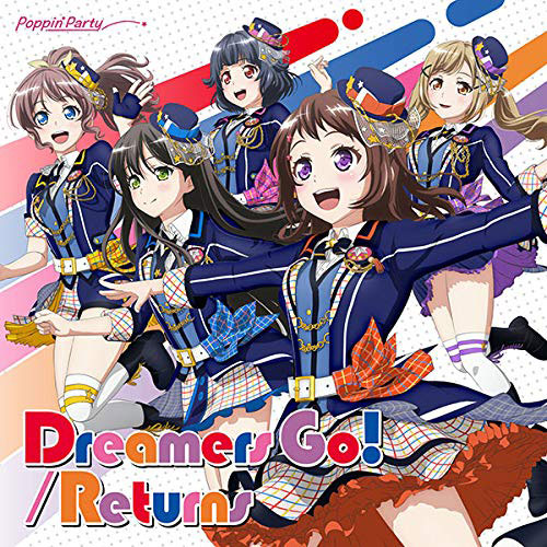 BanG Dream! Poppin'Party 14thシングル「Dreamers Go!/Returns」 BD付生産限定盤