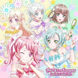 BanG Dream! Pastel*Palettes 5thシングル「きゅ~まい*flower」 通常盤