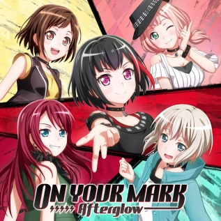 BanG Dream! Afterglow 5thシングル「ON YOUR MARK」 通常盤