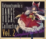 """Everything but the Girl"" Hatsunetsumiko's Dance Vocal Collection Vol.2"