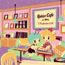 Relax Cafe for Work - #2.Bunkachou & DS -