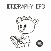 Idiot Pop / Idiography EP3