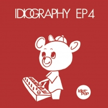 Idiot Pop / Idiography EP4