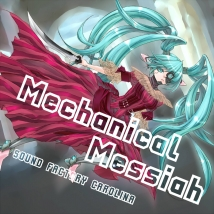 MECHANICAL MESSIAH