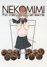 NEKOMIMI the crazy cat bomb