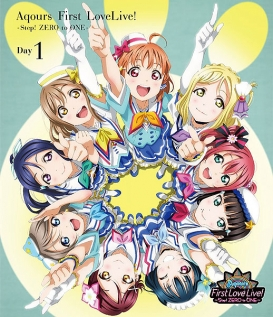 ラブライブ!サンシャイン!! Aqours First LoveLive!~Step! ZERO to ONE~ Day1 BD