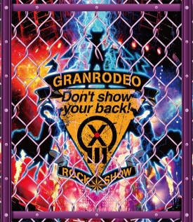 "GRANRODEO/GRANRODEO LIVE 2018 G13 ROCK☆SHOW ""Don't show your back!"""