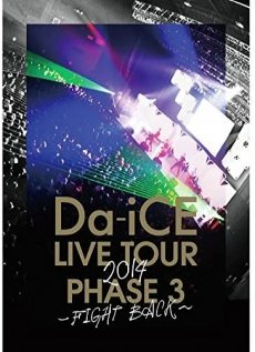 Da-iCE LIVE TOUR PHASE 3 -FIGHT BACK- DVD